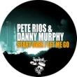 Pete Rios, Danny Murphy Start Over (Original Mix)