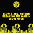 Tea Lyrics, Flow & Zeo, Nytron Breaking The Walls / Move Over