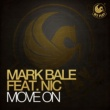 Mark Bale Move On (feat. Nic) [Original Mix]