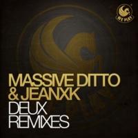 Massive Ditto & Jeanxk Deux (Azzido da Bass Remix)