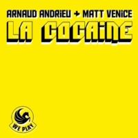 Arnaud Andrieu & Matt Venice La Cocaine (Original Mix)
