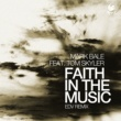 Mark Bale Faith in the Music (feat. Tom Skyler) (Edv Remix)