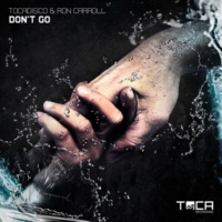 Tocadisco & Ron Caroll Don't Go (Instrumental Mix)