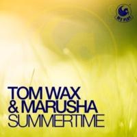 Tom Wax & Marusha Summertime (Radio Mix)