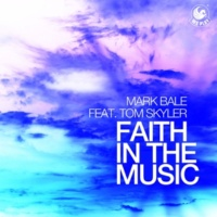 Mark Bale Faith in the Music (feat. Tom Skyler) (Original Radio Mix)