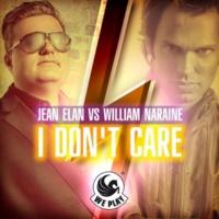 Jean Elan vs. William Naraine I Don't Care (Wazabi Remix)