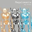 megalomania hi-trow