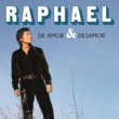 Raphael De Amor & Desamor