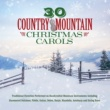 Various Artists 30 Country Mountain Christmas Carols