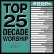 Maranatha! Praise Band Top 25 Decade Worship 2000s