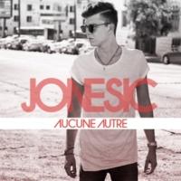 Jonesic Aucune Autre [Acoustic Version]
