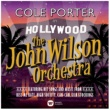 The John Wilson Orchestra Cole Porter in Hollywood
