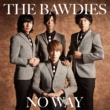 THE BAWDIES NO WAY