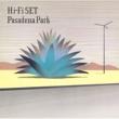 ハイ・ファイ・セット Pasadena Park