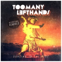 TooManyLeftHands Dancing In The Fire (Global Deejays Remix)