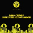 Drvg Cvltvre Snakes The Size Of London