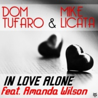 Dom Tufaro & Mike Licata In Love Alone (feat. Amanda Wilson) (Toy Armada & DJ GRIND Radio Edit)