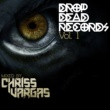 Chriss Vargas Drop Dead Records, Vol. 1