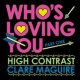High Contrast/Clare Maguire Who's Loving You [Pt. 1]