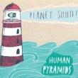 Human Pyramids Planet Shhh!