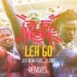 Jus Now/Blaxx Leh Go (feat.Blaxx) [Remixes]