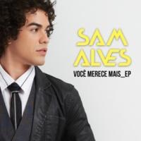 Sam Alves Você Merece Mais EP