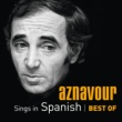 シャルル・アズナヴール Aznavour Sings In Spanish - Best Of