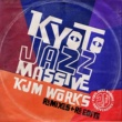 V.A. Kyoto Jazz Massive 20th Anniversary KJM WORKS~Remixes + Re-edits