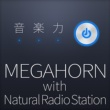 MEGAHORN 音楽力 with Natural Radio Station