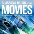 ヴァリアス・アーティスト Sounds Of The Silver Screen: Classical Music At The Movies