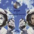 GTS POP + underground