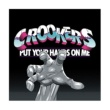 Crookers PUT YOUR HANDS ON ME