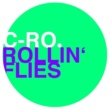 C-Ro Rollin' Flies