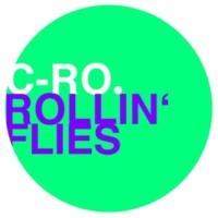 C-Ro Rollin' Flies (Original Mix)