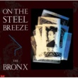 BRONX ON THE STEEL BREEZE 鋼鉄の嵐