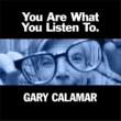 Gary Calamar You Are What You Listen To EP