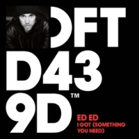 Ed Ed I Got (Something You Need) (Dub)