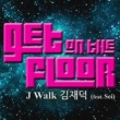 J-Walk Get On The Floor