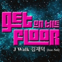 J-Walk Get On The Floor [with Sei]