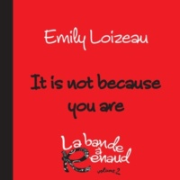 Emily Loizeau It Is Not Because You Are [La bande à Renaud, volume 2]