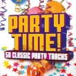 Various Artists Party Time! 50 Classic Party Tracks