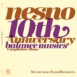Various Artists nesno 10th Anniversary Balance Music