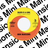Mini Mansions Death Is A Girl