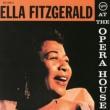 エラ・フィッツジェラルド Ella Fitzgerald At The Opera House