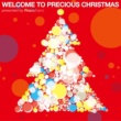 ヴァリアス・アーティスト Welcome To Precious Christmas Presented By Francfranc
