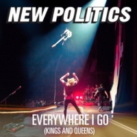 New Politics Everywhere I Go (Kings And Queens)