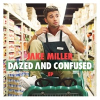 Jake Miller Dazed And Confused (feat. Travie McCoy)