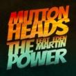 Muttonheads/Eden Martin The Power (feat.Eden Martin) [Radio Edit]