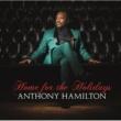 Anthony Hamilton ホーム・フォー・ザ・ホリデイズ