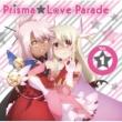 Various Artists TVアニメ「Fate/kaleid linerプリズマ☆イリヤ ツヴァイ!」キャラクターソング Prisma☆Love Parade Vol.1